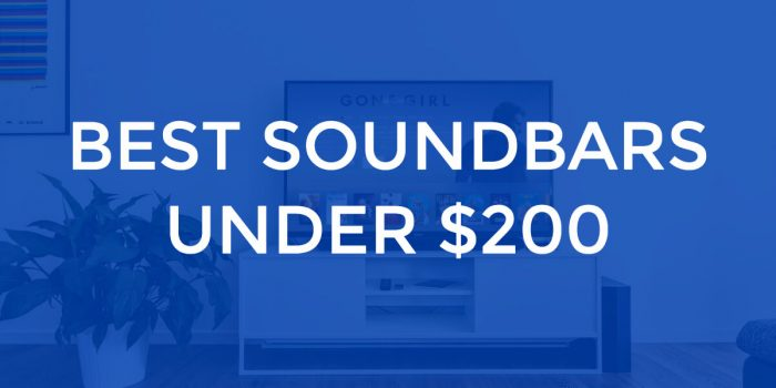 Best soundbars under 200 dollars