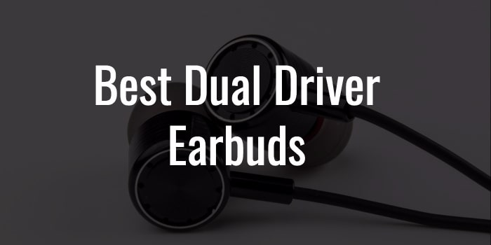 Dual driver earbuds