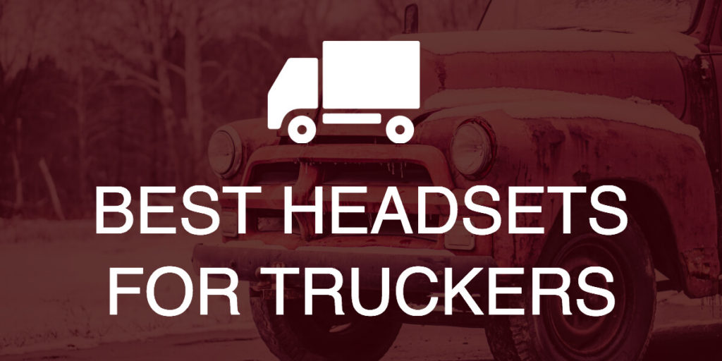 7ec8f464a16 7 Best Bluetooth Headsets For Truckers With Noise-Cancelling Mic