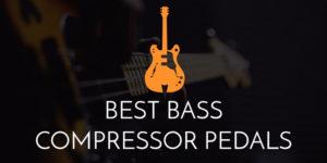 Best bass compressor pedals