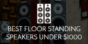 Best floorstanding speakers under 1000