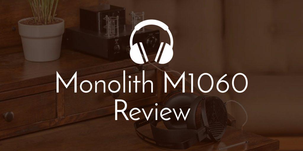 Monolith m1060 review