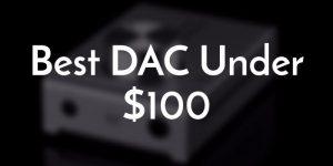 Best dac under 100