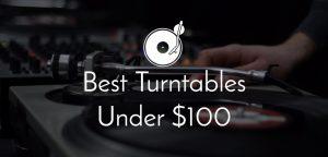 Best turntables under 100