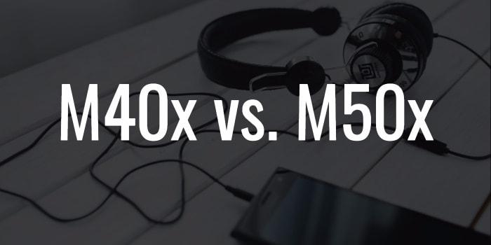 M40x vs m50x