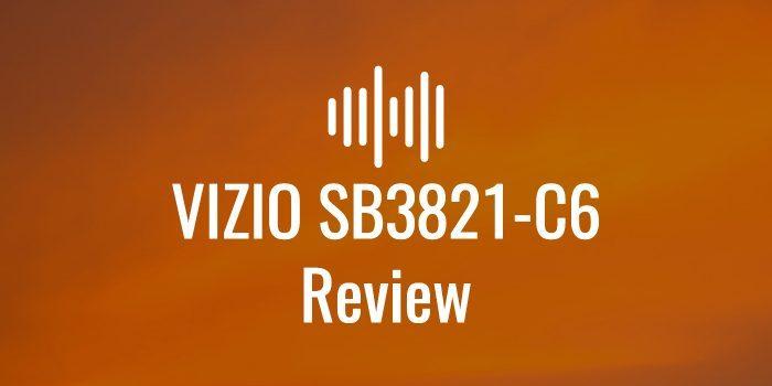 Vizio sb3821 c6 review