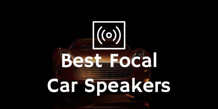 Best focal car speakers