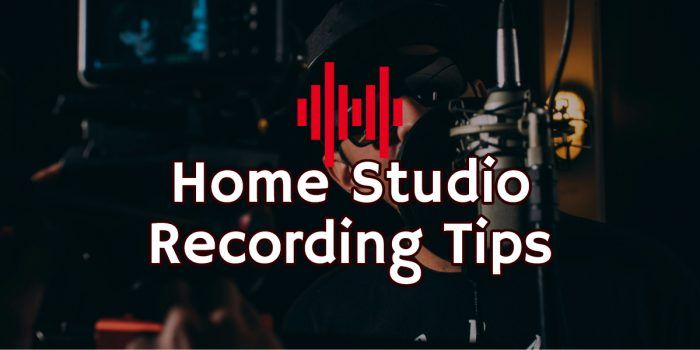 Home studio recording tips