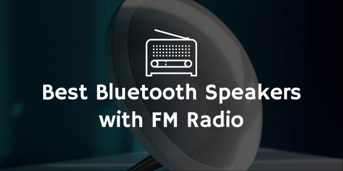 Best bluetooth speakers with fm radio