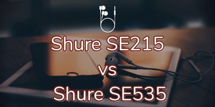Shure SE215 vs Shure SE535