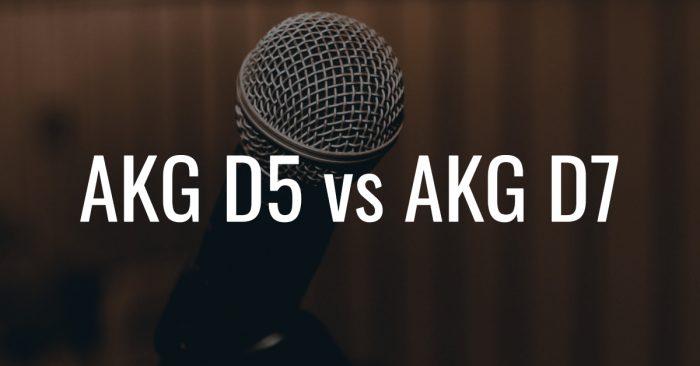Akg d5 vs akg d7