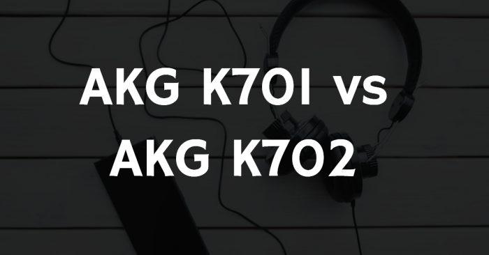 Akg k701 vs akg k702