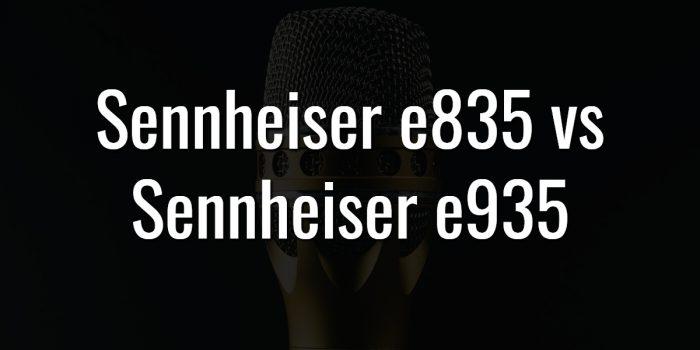 Sennheiser e835 vs sennheiser e935
