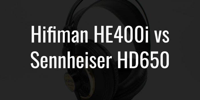 Hifiman he400i vs sennheiser hd650