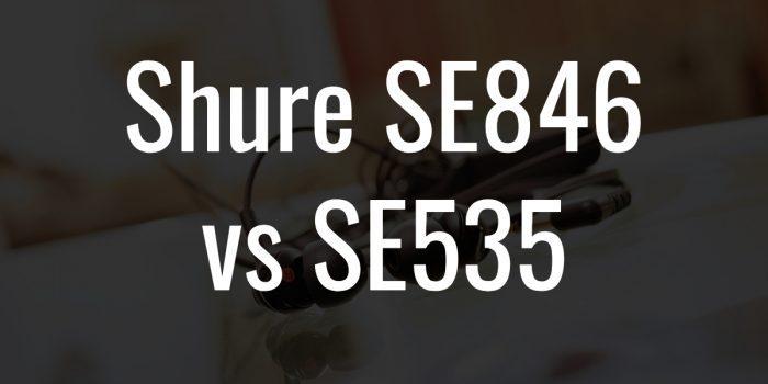Shure se846 vs se535