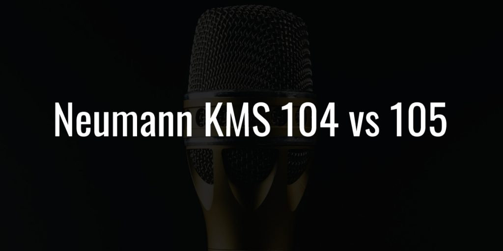 Neumann kms 104 vs 105