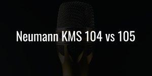 Neumann kms 104 vs 105