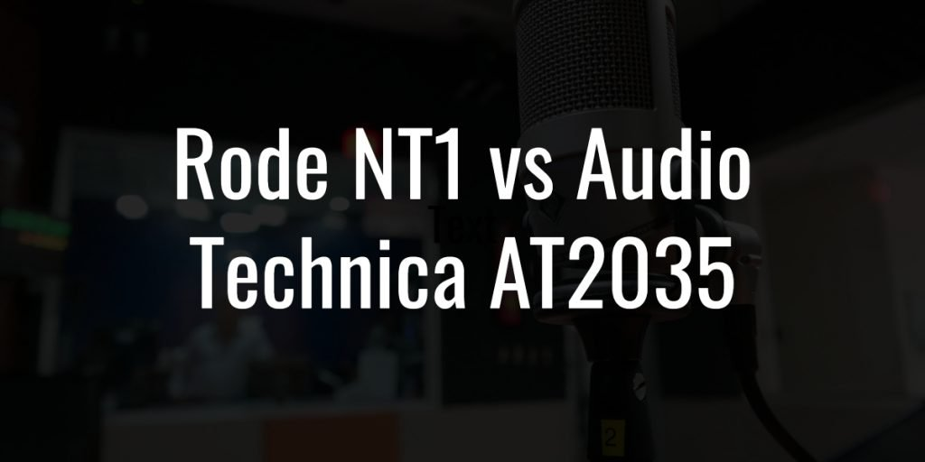 Rode nt1 vs audio technica at2035