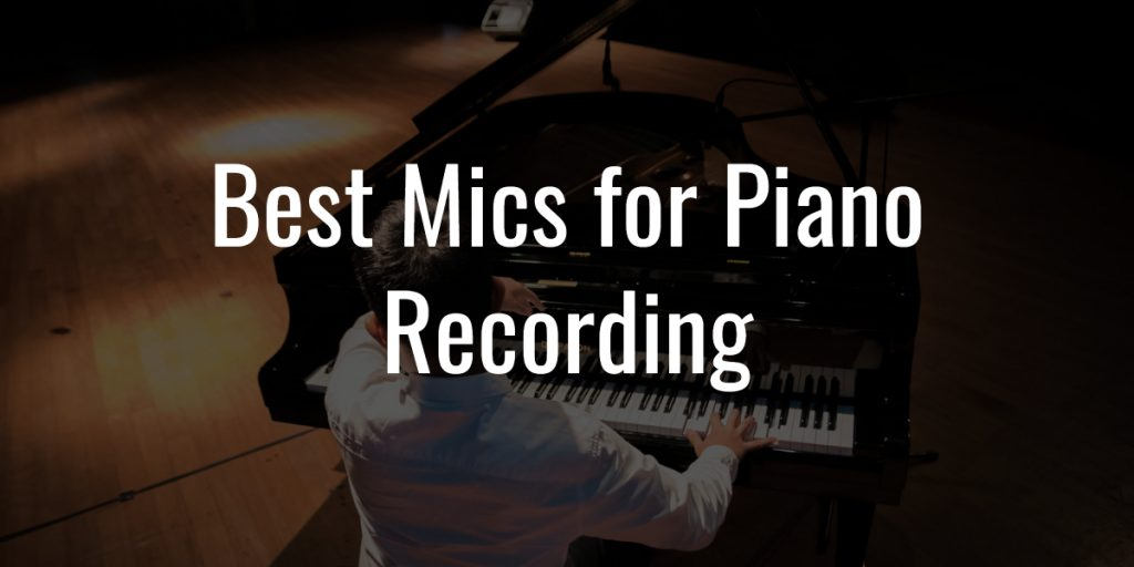 Mics for piano recording