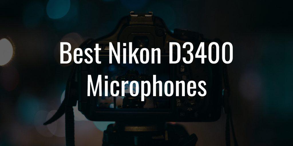 Best nikon d3400 mics