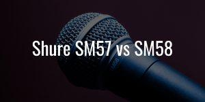 Shure sm57 vs sm58