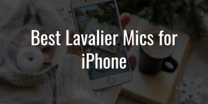 Best lavalier mics for iphone