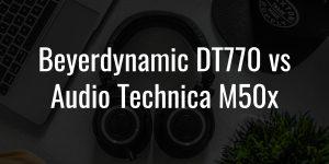 Dt770 vs m50x