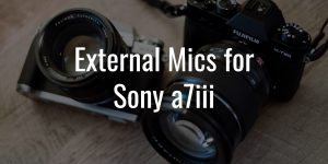 Sony a7iii mics